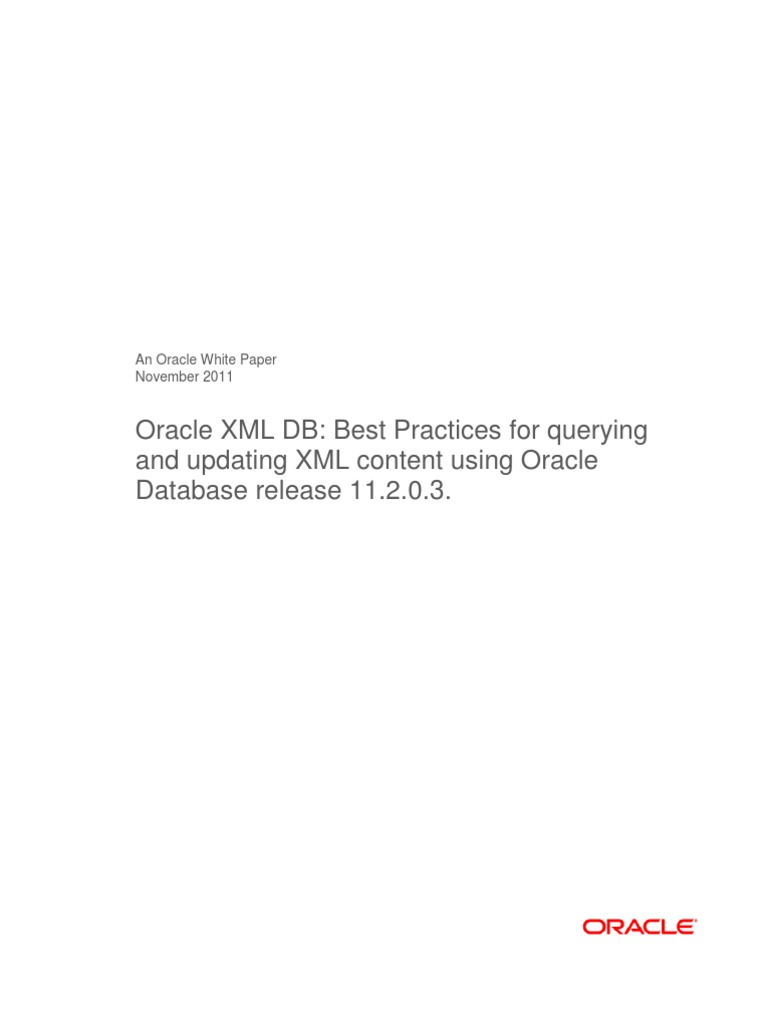 Oracle XML DB Best Practices for Querying and Updating XML