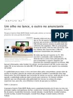 Um olho no lance, o outro no anunciante_Pesquisa Esporte Clube Ibope Media revela quão atentos os torcedores estão às marcas presentes em uma partida de futebol
