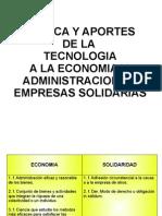 CRITICA Y APORTES DE LA TECNOLOGIA A LA ECONOMIA Y ADMINISTRACION DE EMPRESAS SOLIDARIAS