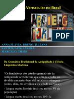 O Português Vernacular no Brasil