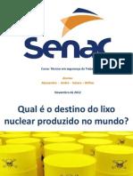 Qual é o destino do lixo nuclear produzido