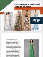 Algunos Consejos Para Vestirse El Vestido de Maxi