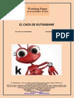 EL CAOS DE KUTXABANK (Es) THE CHAOS OF KUTXABANK (Es) KUTXABANK-EN KAOSA
