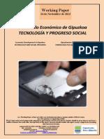 Desarrollo Economico de Gipuzkoa. TECNOLOGÍA Y PROGRESO SOCIAL (Es) Economic Development in Gipuzkoa. TECHNOLOGY AND SOCIAL PROGRESS (Es) Gipuzkoaren Ekonomi Garapena. TEKNOLOGIA ETA GIZARTE AURRERAKUNTZA (Es)
