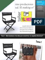 Los niños como productores del audiovisual. El making of. Presentación 2012.