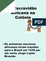 A Escravidão Africana na Colônia