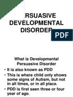 Persuasive Developmental Disorder