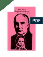 5 Negro Presidents