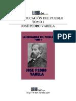 Varela, José Pedro - La Educación Del Pueblo