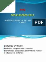 """A GESTÃO MUNICIPAL DO O PPS TEM UMA """"CARA"""""""