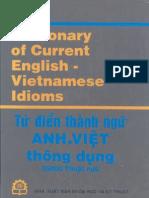 Dictionary of current English-Vietnamese idioms= Từ điển thành ngữ Anh Việt thông dụng với 25000 thuật ngữ