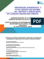 PROYECTO CENTRO DE PREVENCIÓN, DIAGNOSTICO Y TRATAMIENTO CON TELEMEDICINA - SISTEMA RIS-PAC Y UNIDAD MÓVIL MACROREGIÓN 15-10-2012