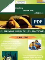 Bullyng Como Inicio de Adicciones