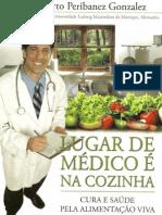 Lugar de Medico é na Cozinha Parte 01 - Dr. Alberto Peribanez Gonzalez
