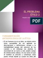 8.- El problema ético 2