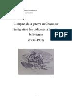 L'impact de la guerre du Chaco sur l'intégration des indigènes à la nation bolivienne (1932-1935) - mémoire de master 2 Anne Le Bon, 2009.