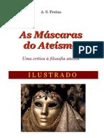 FREITAS, A. S. - As Máscaras do Ateísmo (ilustrado)