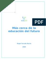 EDU 2.0- Más cerca de la educación del futuro.