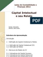 O tratamento contabilístico do capital intelectual, Alexandra Santos e José Carlos Martins, docentes do ISVOUGA