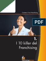 I 10 KILLER DEL FRANCHISING