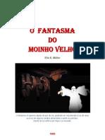 O Fantasma do MOINHO VELHO, em PANAMBI - RS