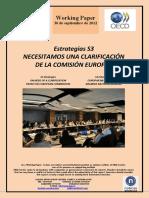 Estrategias S3. NECESITAMOS UNA CLARIFICACION DE LA COMISION EUROPEA (Es) S3 Strategies. ON NEED OF A CLARIFICATION FROM THE EUROPEAN COMMISSION (Es) S3 Estrategiak. EUROPAR BATZORDEAREN ARGIBIDE BATEN BEHARREAN (Eus)