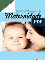 A+Sublime+Vocacao+Da+Maternidade+Maternidade