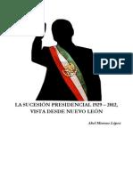 La Sucesión Presidencial 1929-2012, vista desde Nuevo León