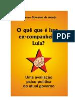 O que é isso ex-companheiro Lula