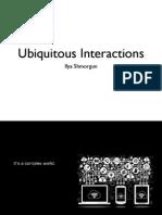Ubiquitous Interactions