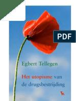 Egbert Tellegen - Het Utopisme Van de Drugsbestrijding