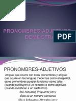 PRONOMBRES-ADJETIVOS DEMOSTRATIVOS