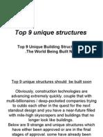 Top 9 Unique Structures