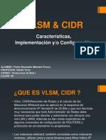 5. VLSM y CIDR (Características, Implementación y/o Configuración)