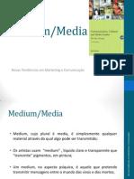 Medium/Media