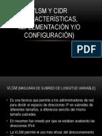 VLSM Y CIDR (CARACTERÍSTICAS, IMPLEMENTACIÓN Y