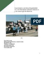 A construção de pavimentos com baixa Irregularidade longitudinal (IRI) e com densidade uniforme reduzem os custos de conservação de rodovias
