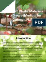 Shredded Plastic Materials as a Growth Medium For