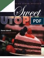 Sweet Utopia Simply Stunning Vegan Desserts - Sharon Valencik