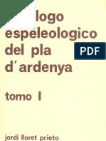 CATÁLOGO ESPELEOLÓGICO DEL PLA D'ARDENYA. Tomo 1