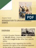 Lincoln-Douglas Debate INTRO