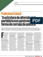 """Francisco Louçã """"A estrutura de alternância"""" partidária nos governos """"é uma forma de corrupção política"""""""
