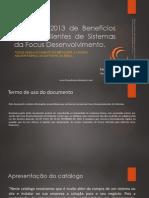 Catálogo 2013 de Benefícios para os Clientes de Sistemas da Focus Desenvolvimento.