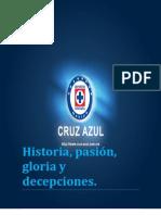 AQUI LES DEJO UN LIBRO ELECTRONICO DE la HISTORIA DEL CRUZ AZUL!! SPERO LES GUSTE