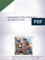 Imperialismo Norte Americano na América Latina
