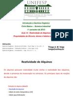 Aula 12 - Reatividade de Alquinos e Introd. ROH ROR e RX