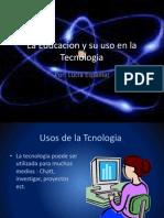 La Tecnologia y La Educacion