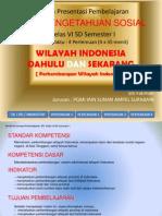 Presentasi IPS Kelas Vl (Mendeskripsikan Perkembangan Sistem Administrasi Wilayah Indonesia )
