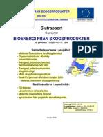 Bioenergi från skogen  - del 1. SLUTRAPPORT 2003-04