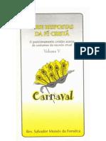 Carnaval - Série Respostas da Fé Cristã - Vol. 5 - Salvador Moisés da Fonsêca
